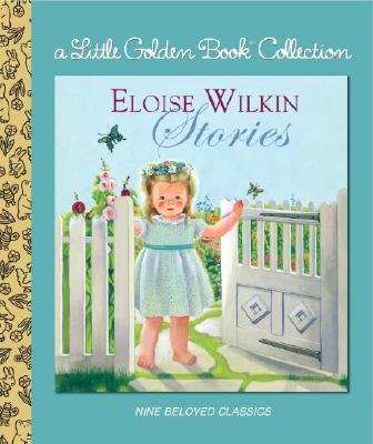 Eloise Wilkin Stories By Wilkin, Eloise (ILT)
