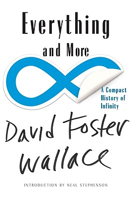 Everything and More By Wallace, David Foster/ Stephenson, Neal (INT)